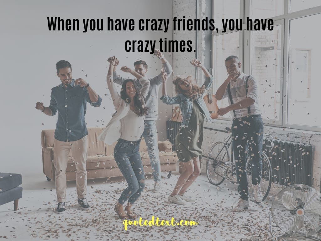 friendship status for crazy friends