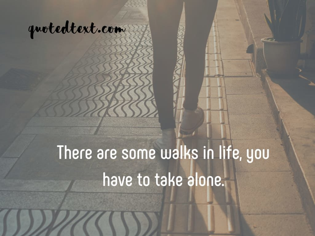 walking alone status