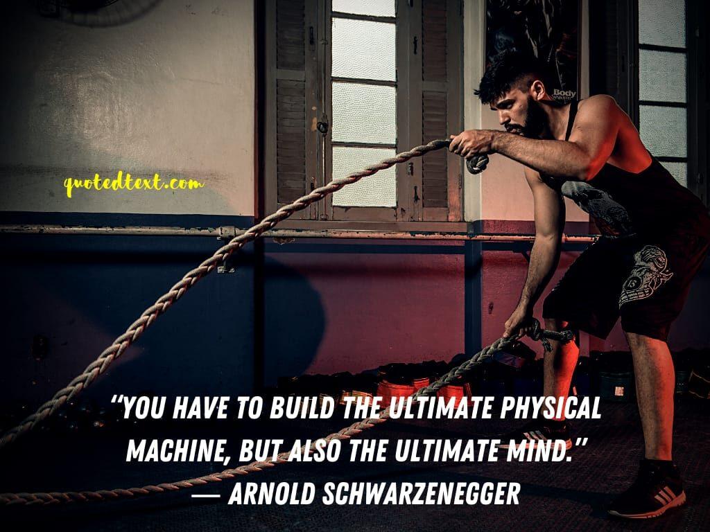 Arnold Schwarzenegger quotes on mind power
