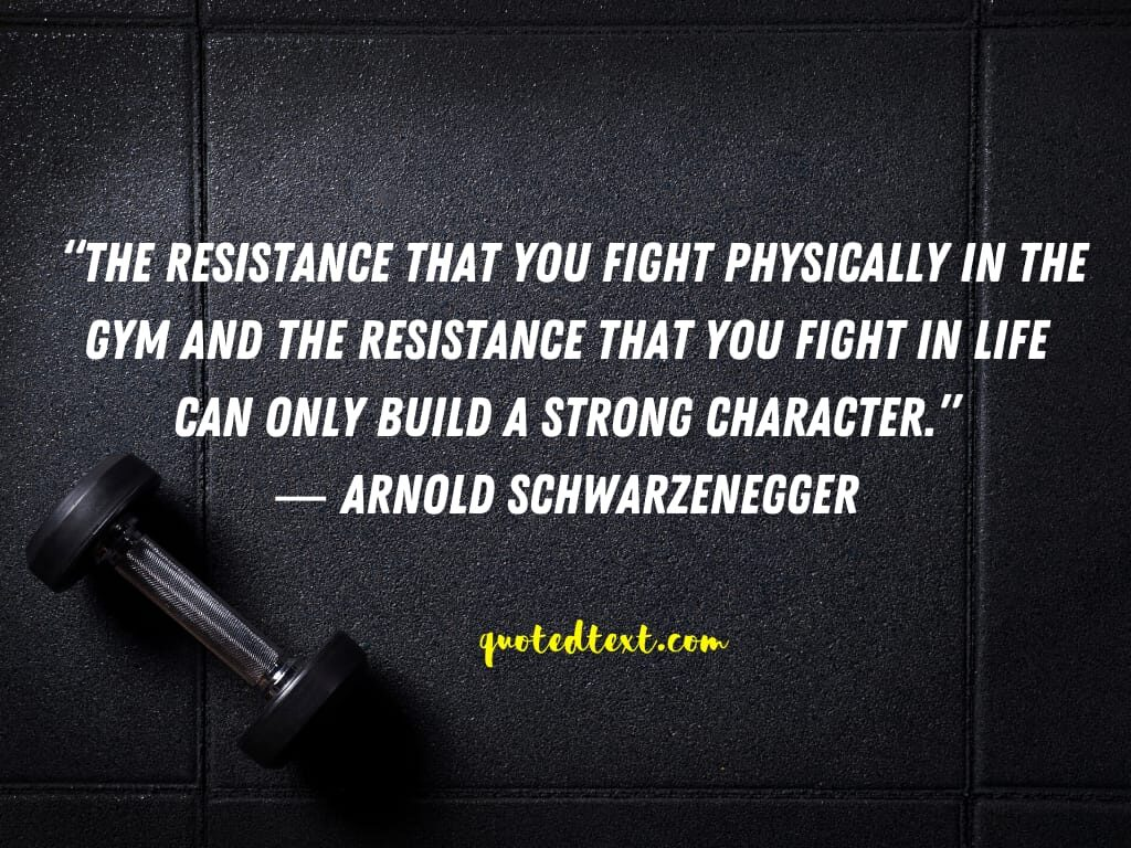 Arnold Schwarzenegger quotes on character
