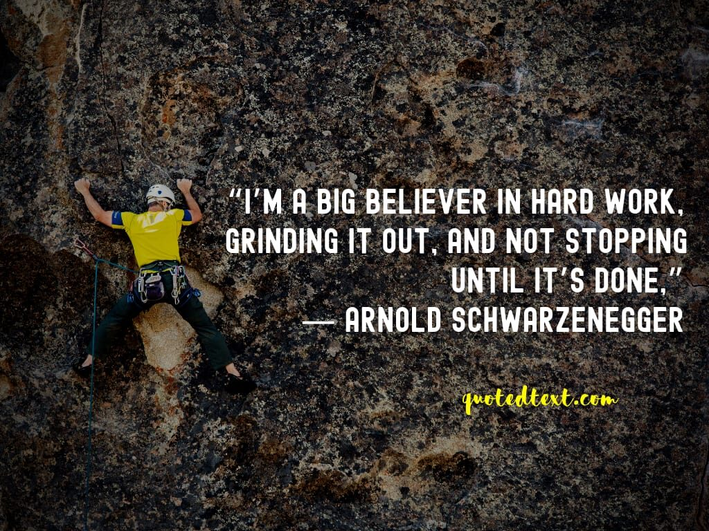 Arnold Schwarzenegger quotes on hard work