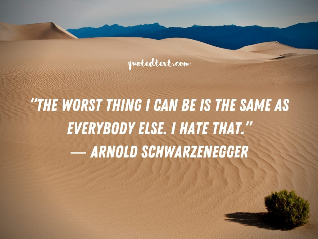 Arnold Schwarzenegger quotes on hate