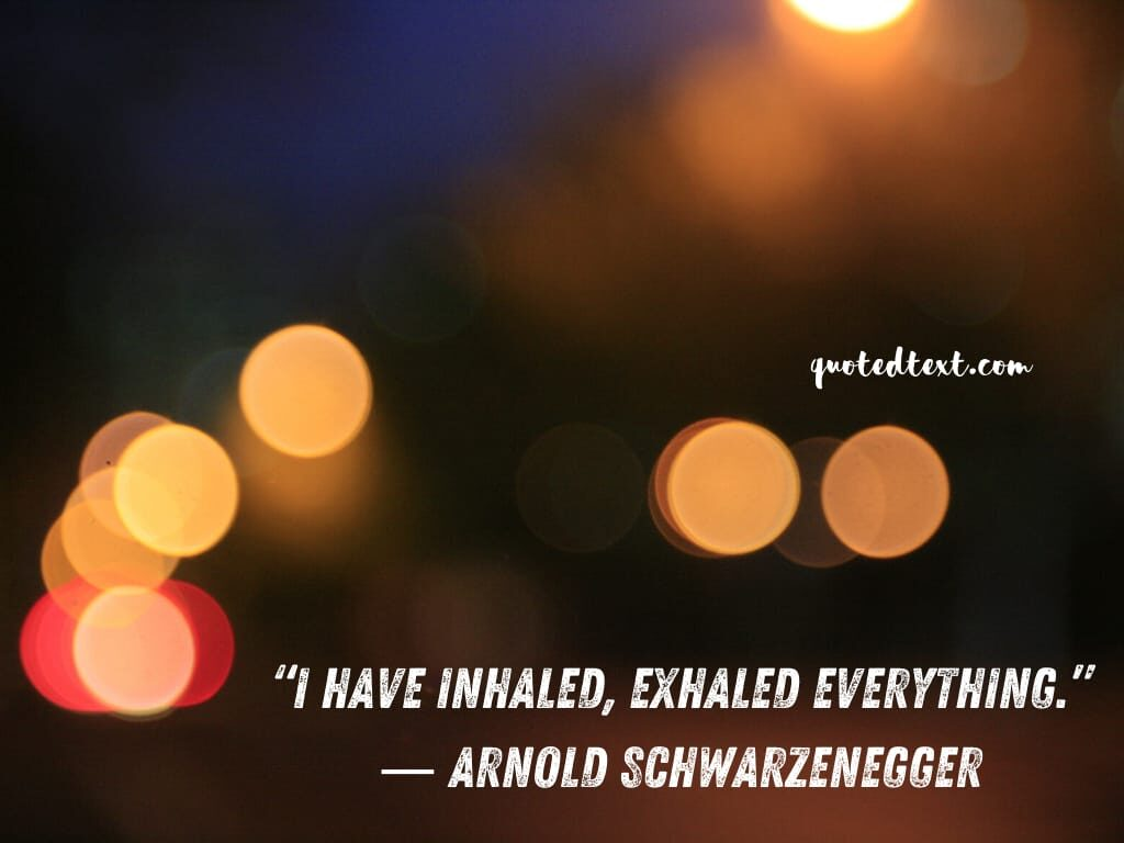 Arnold Schwarzenegger quotes on real life