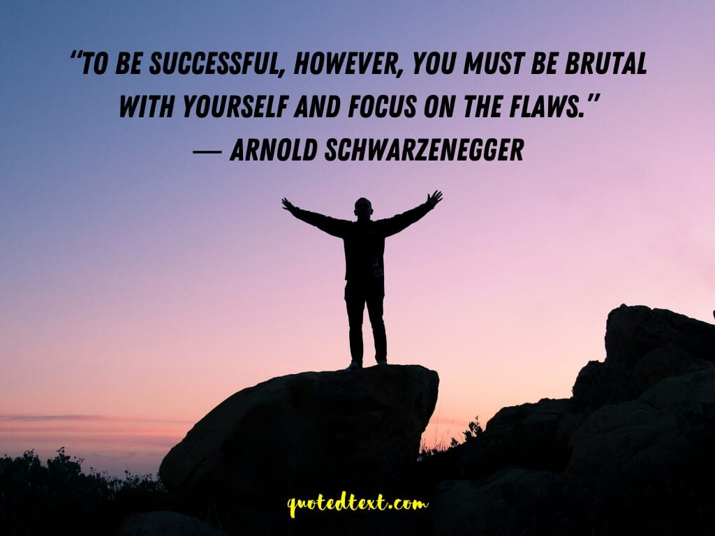 Arnold Schwarzenegger quotes on be successful