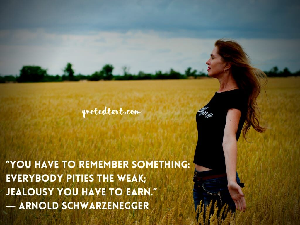 Arnold Schwarzenegger quotes on remembering