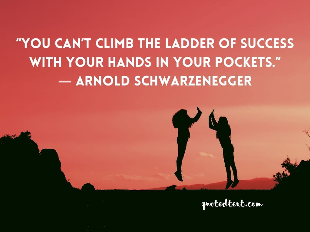 Arnold Schwarzenegger quotes on success