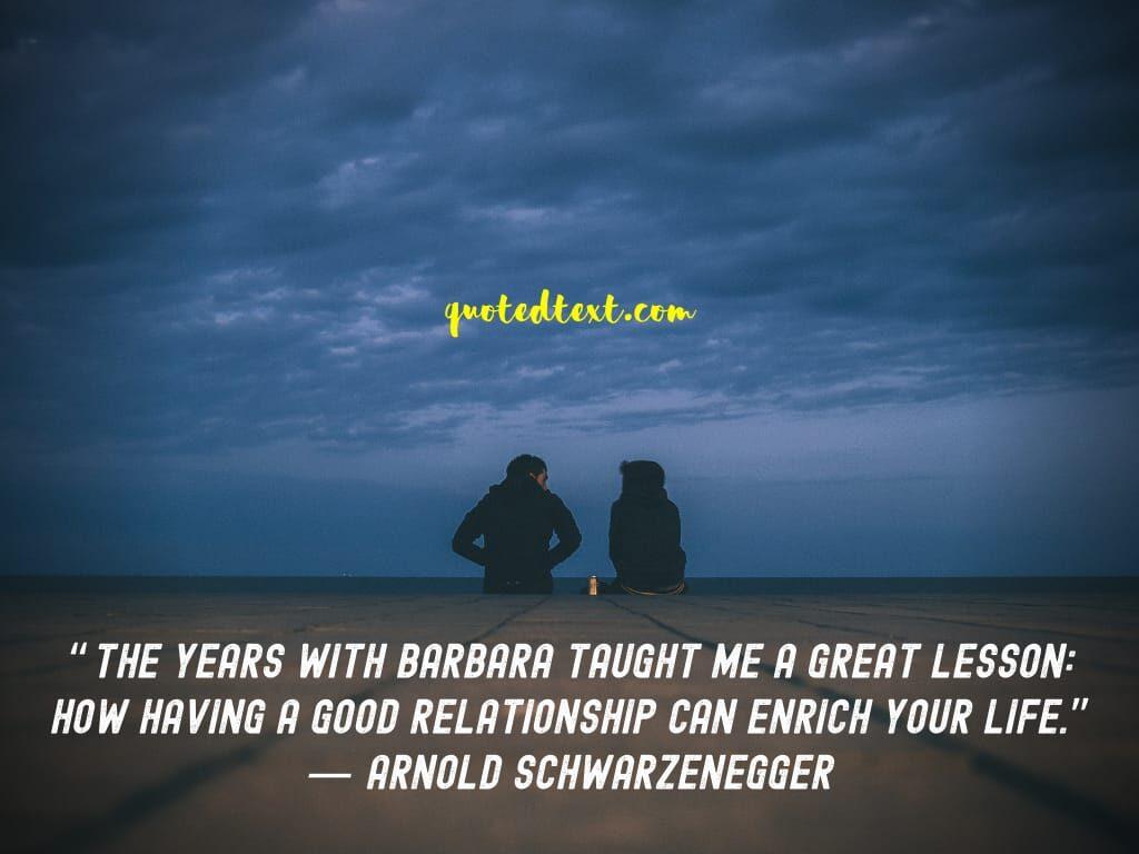 Arnold Schwarzenegger quotes on relationship