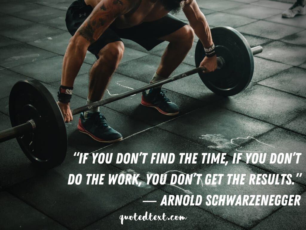 Arnold Schwarzenegger quotes on results