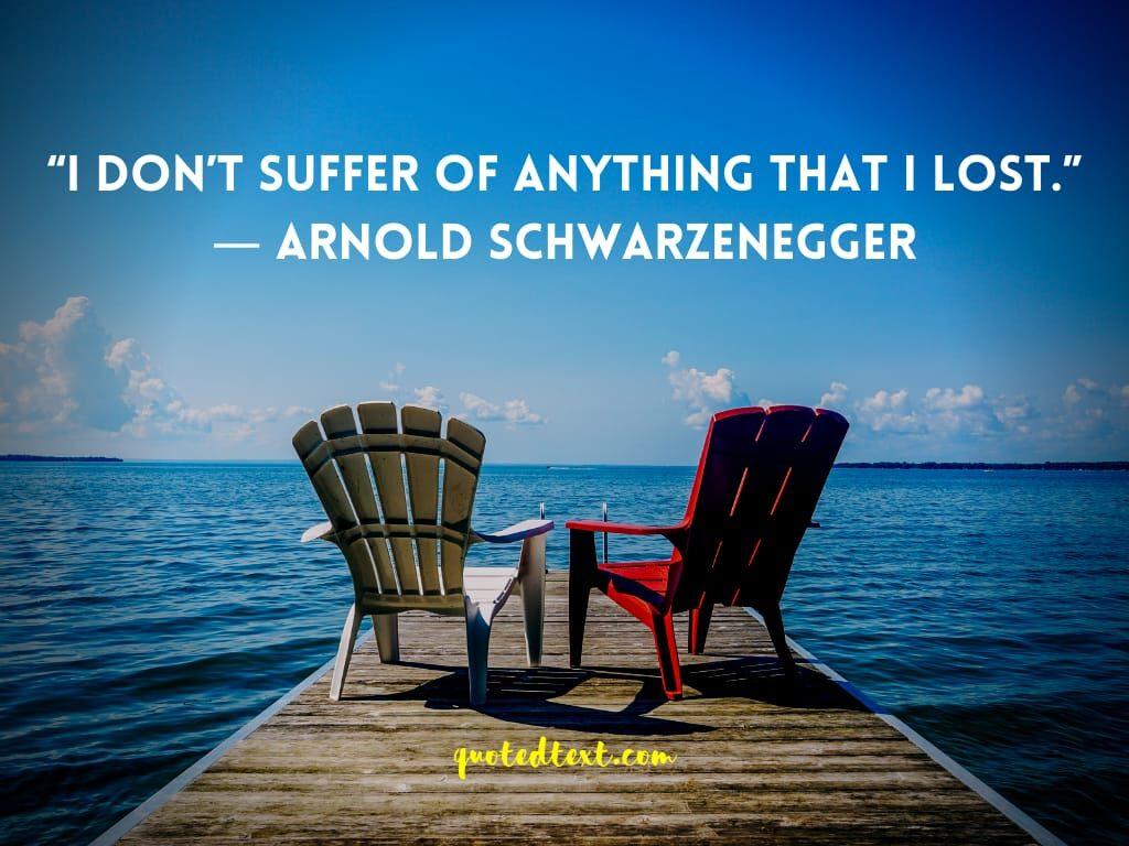 Arnold Schwarzenegger suffering quotes