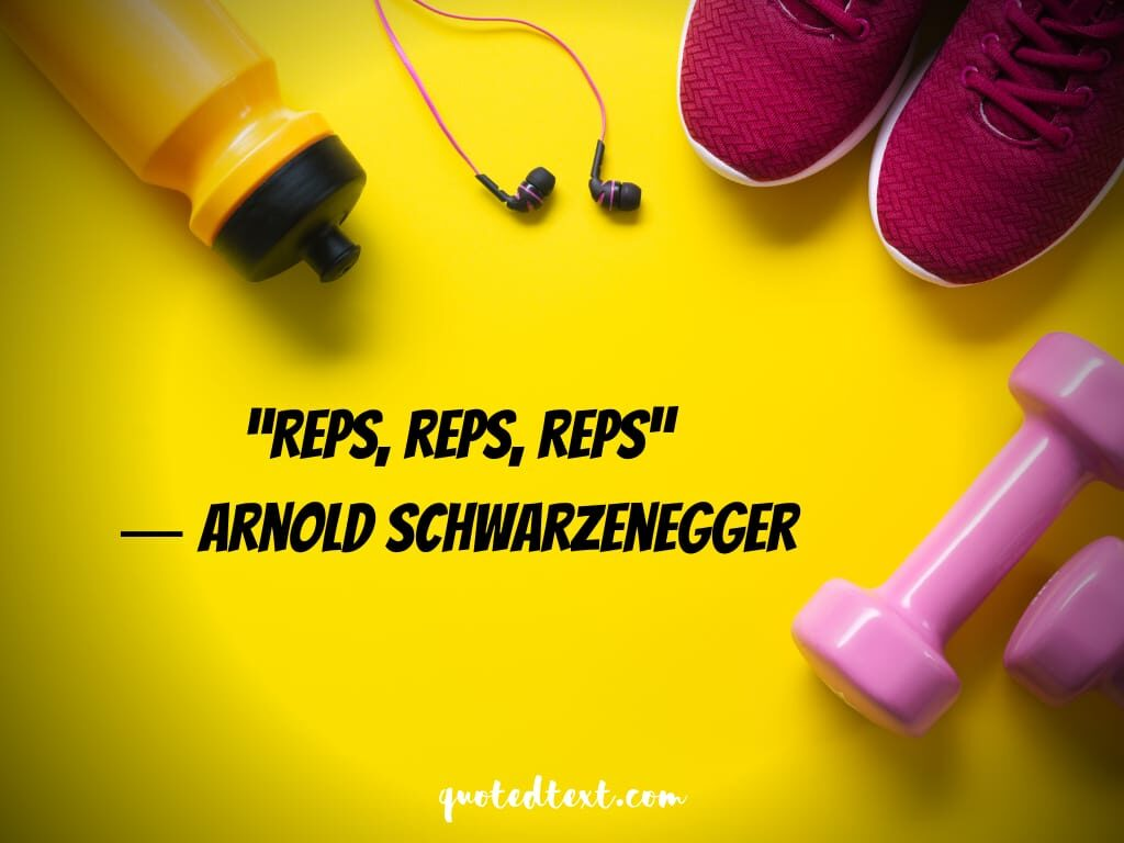 Arnold Schwarzenegger quotes on workout