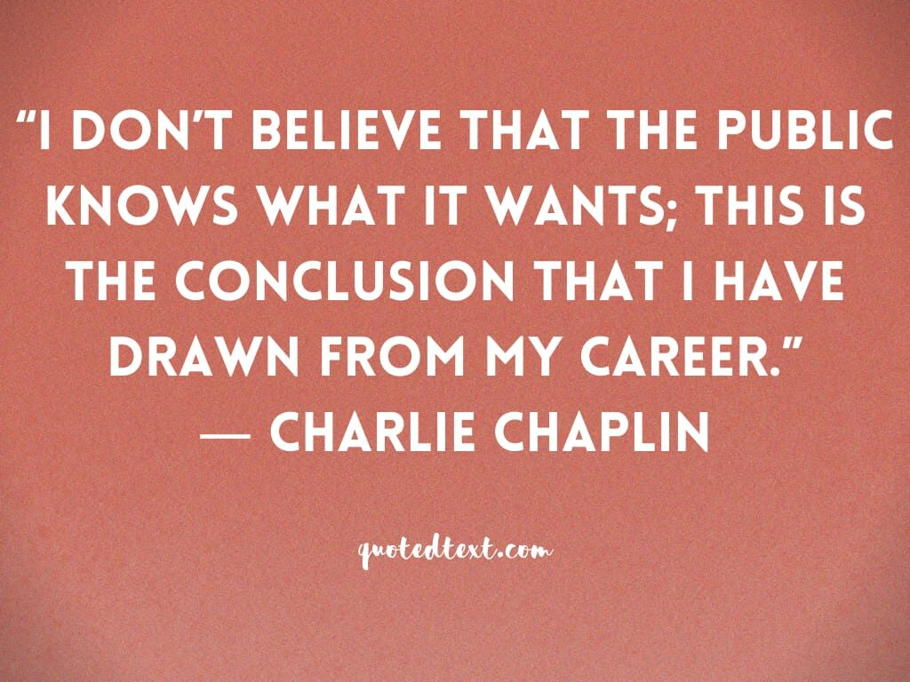 charlie chaplin quotes on his career