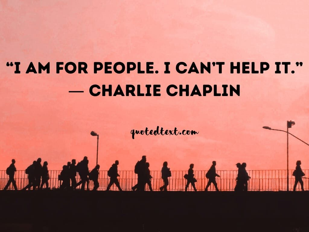charlie chaplin quotes on help others