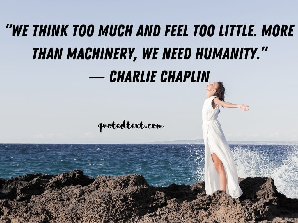 charlie chaplin quotes on humanity