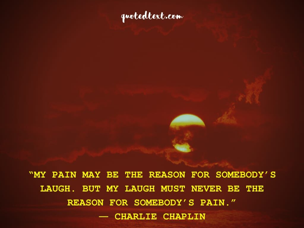 charlie chaplin quotes on pain
