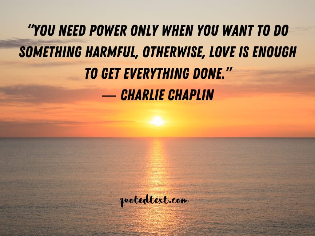 charlie chaplin quotes on power of love