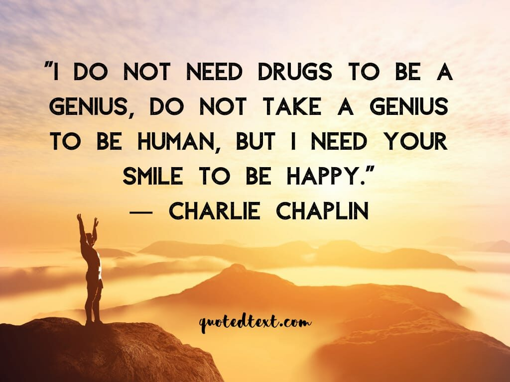 charlie chaplin quotes on be happy