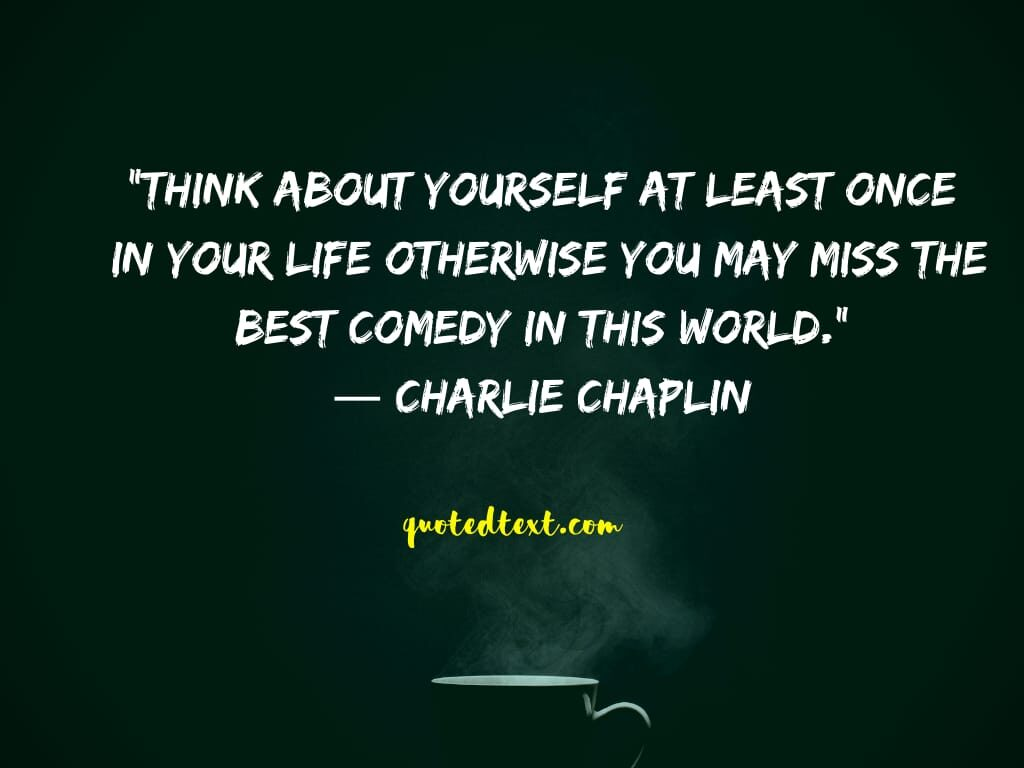 charlie chaplin quotes on comedy