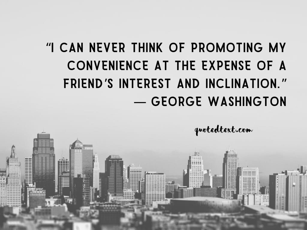 friends quotes by george washington