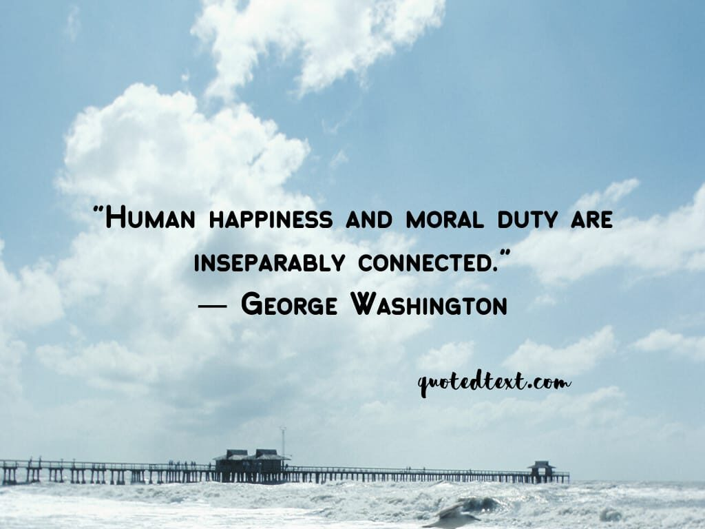 happiness quotes by george washington