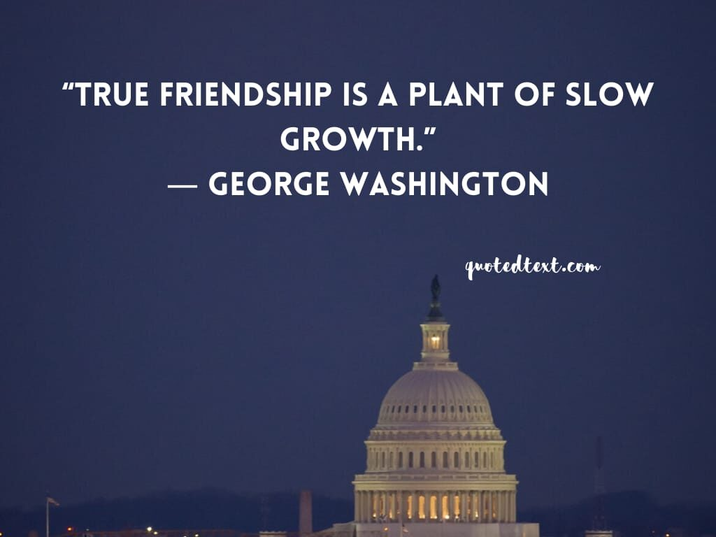 true friendship quotes by george washington