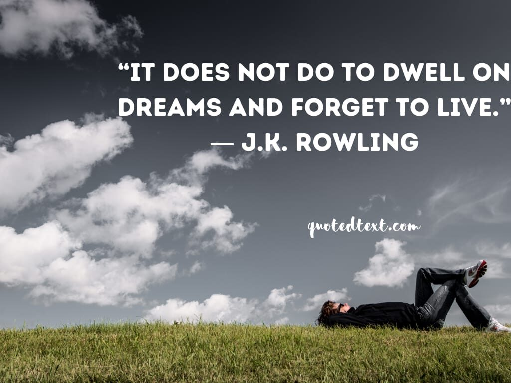 J.K Rowling quotes on dreams