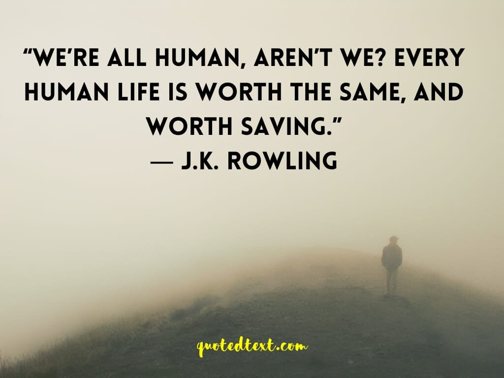 J.K Rowling quotes on human life