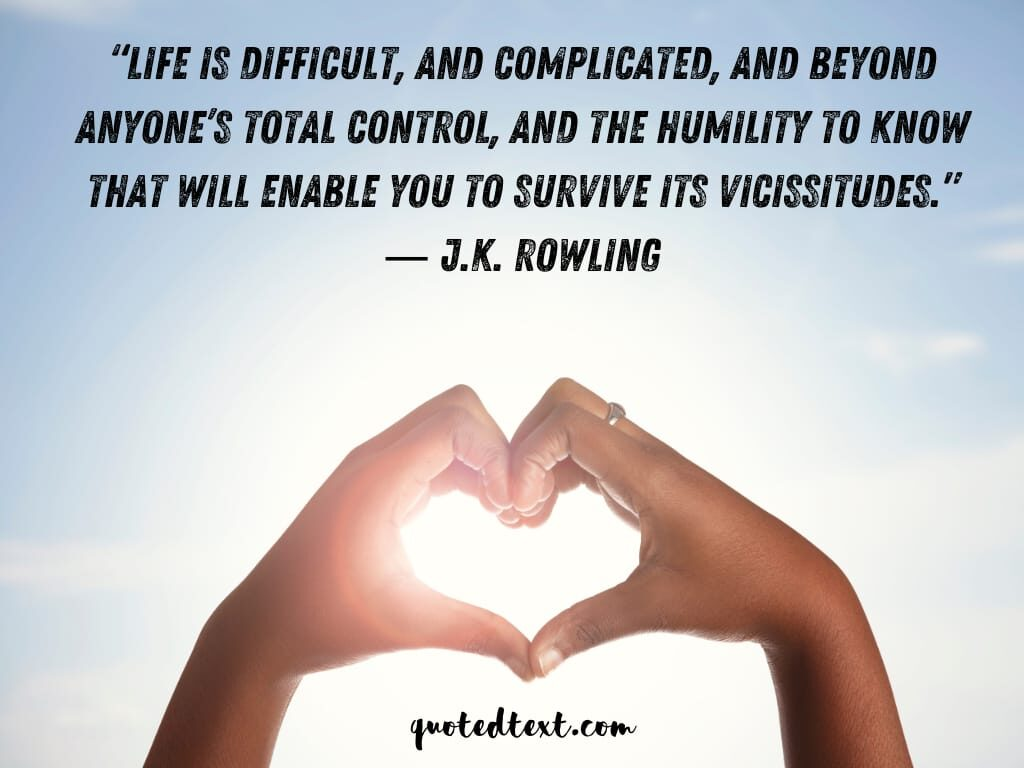 J.K Rowling quotes on difficult life