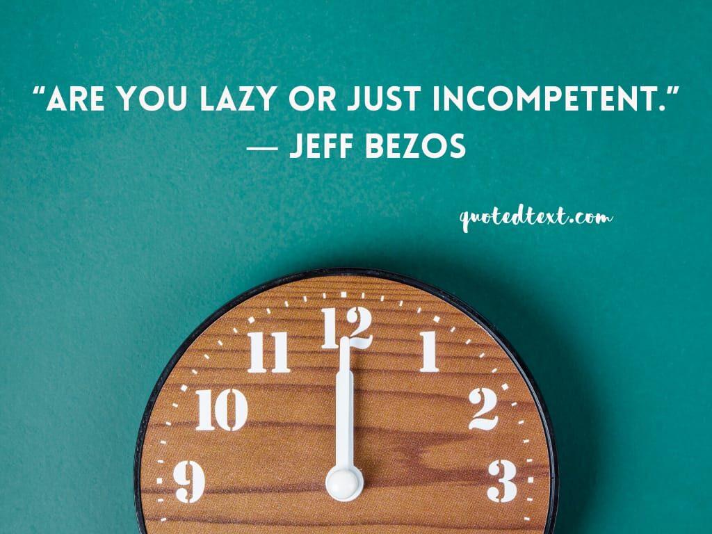 laziness quotes jeff bezos