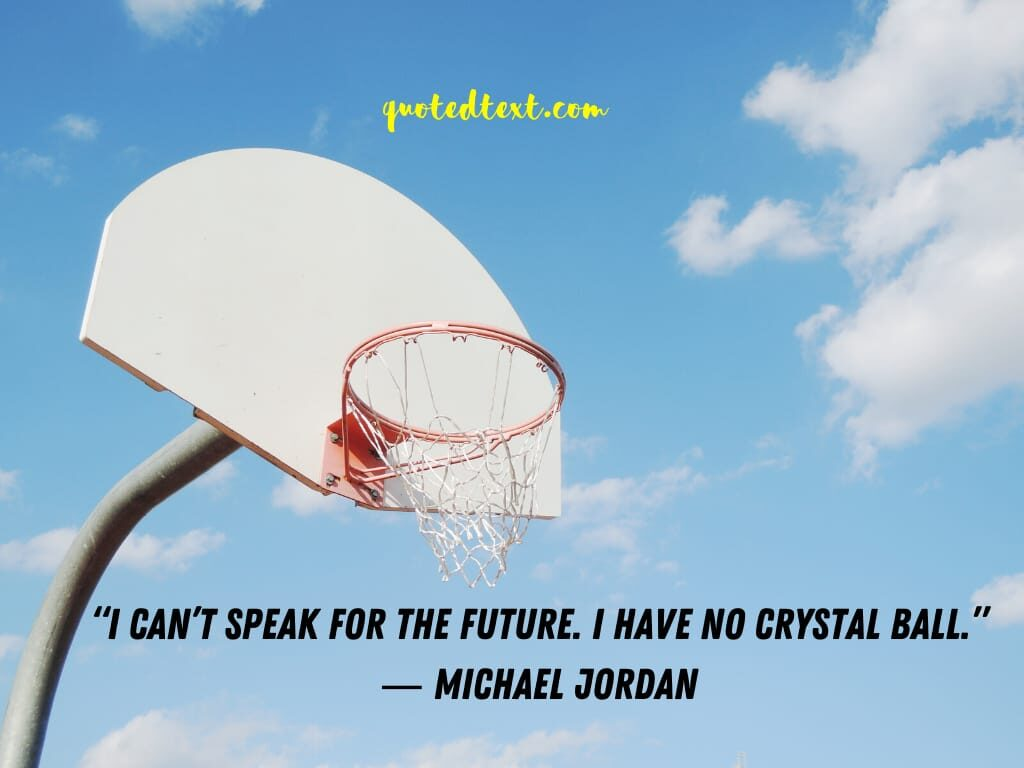 michael jordan quotes on future