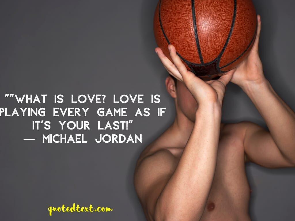 michael jordan quotes on love