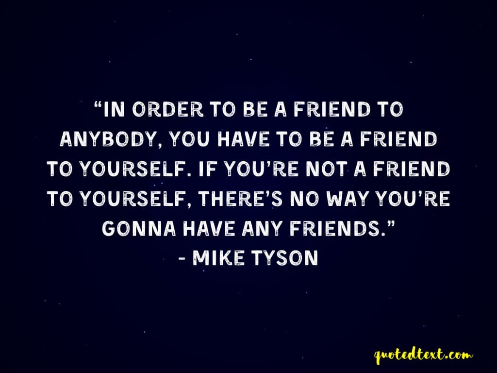 friend quotes by mike tyson best