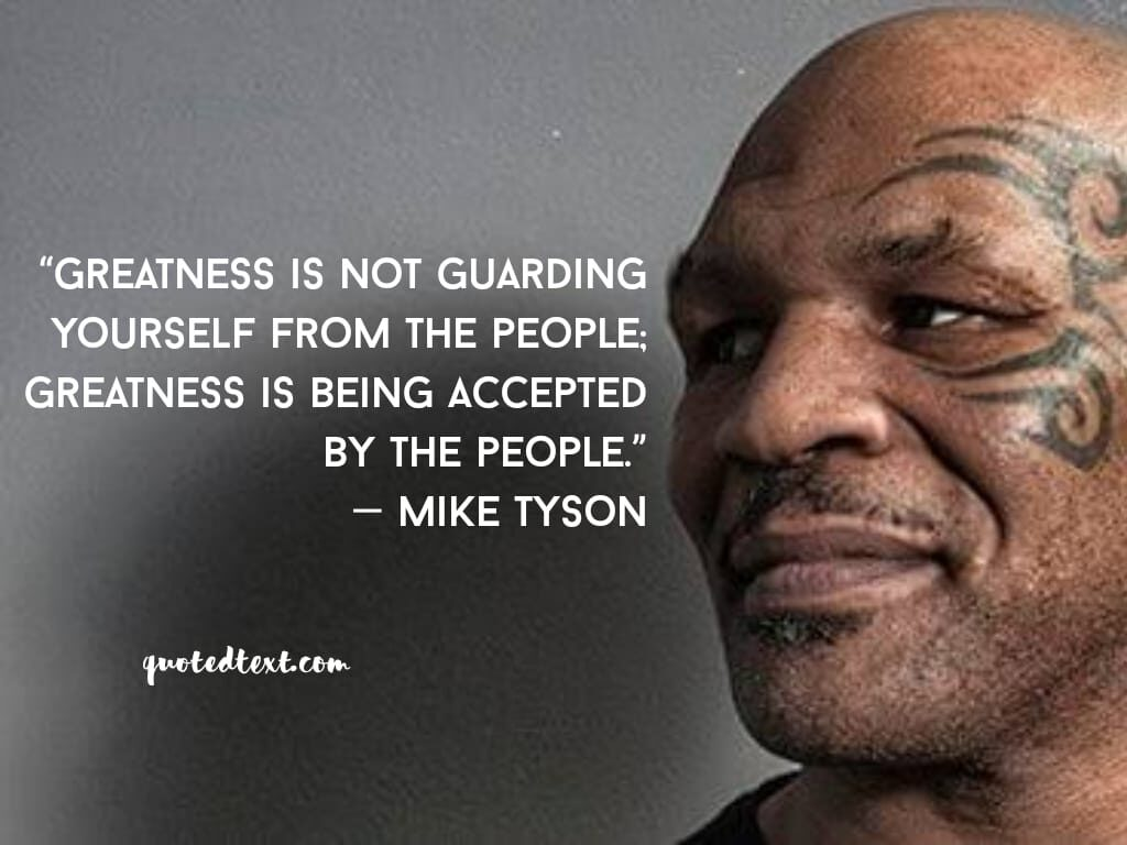 mike tyson greatness quotes