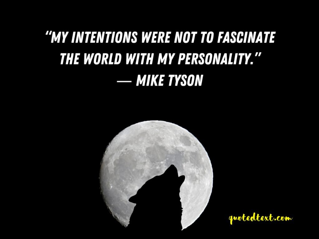 personality quotes on mike tyson