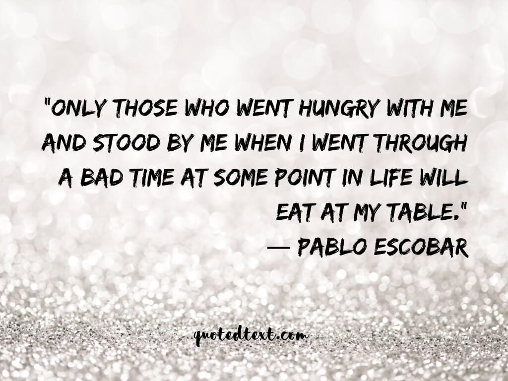 pablo escobar quotes on bad time