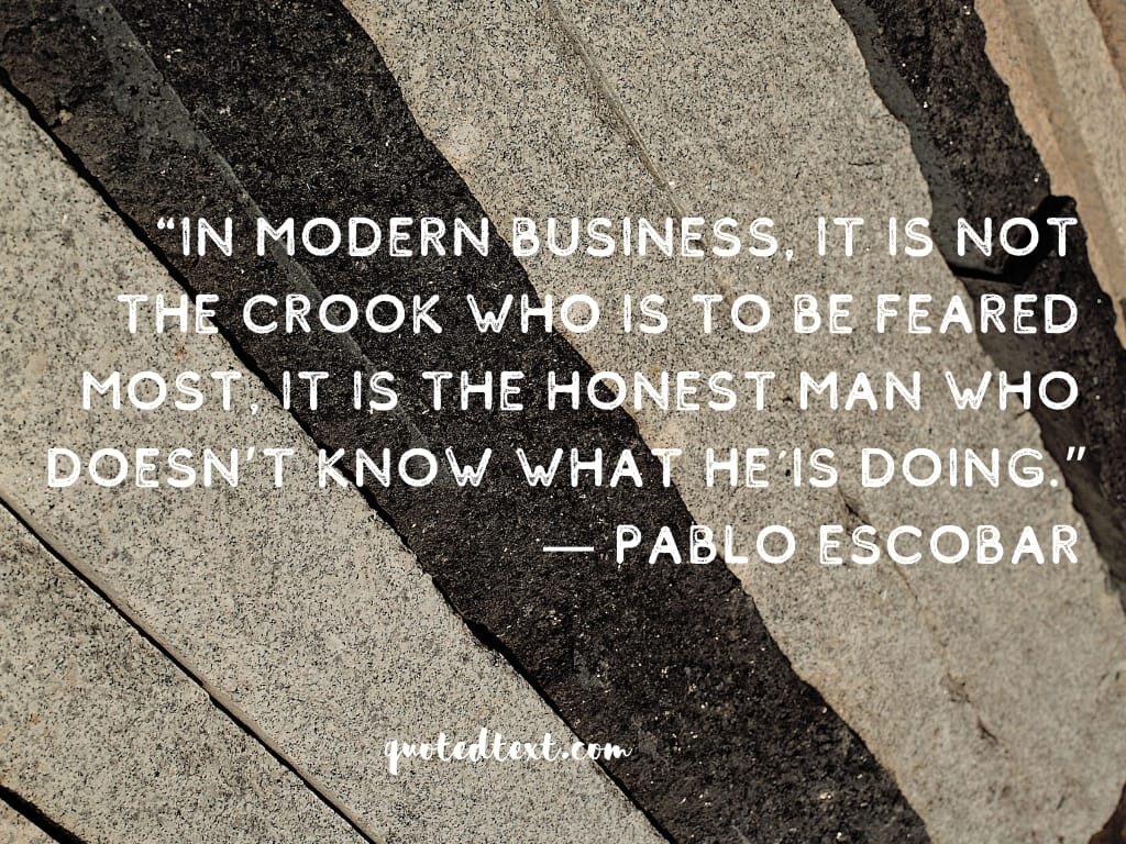 pablo escobar quotes on business