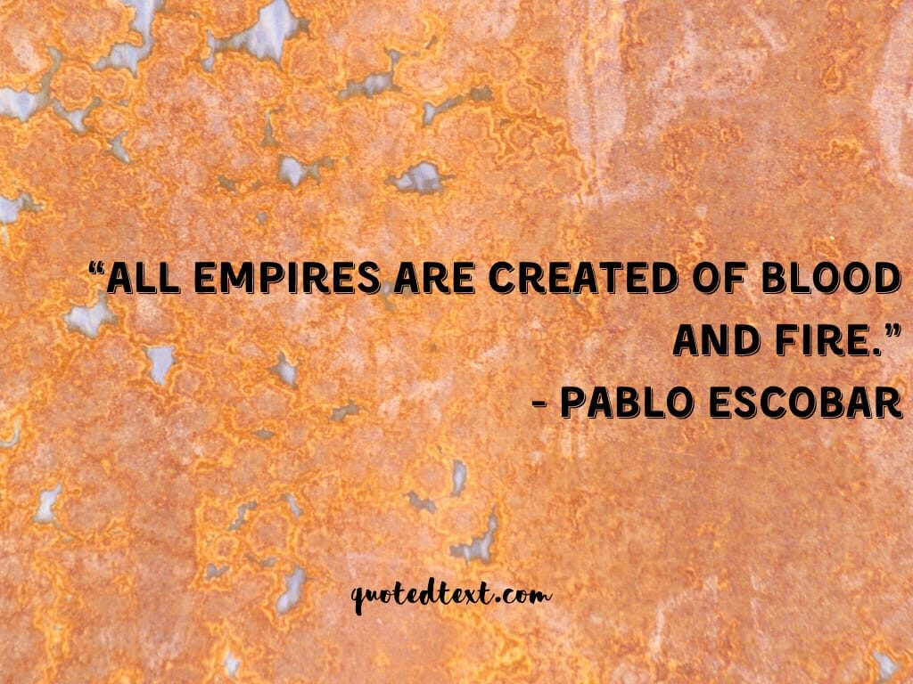 pablo escobar inspirational quotes