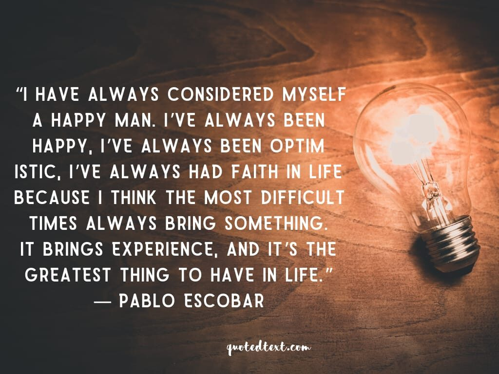pablo escobar happy life quotes