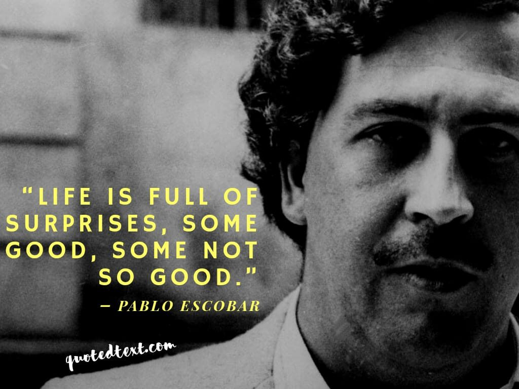 pablo escobar life quotes
