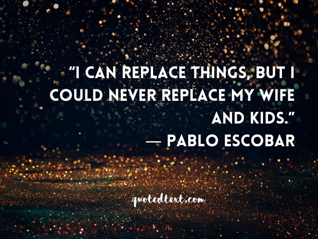 pablo escobar family quotes