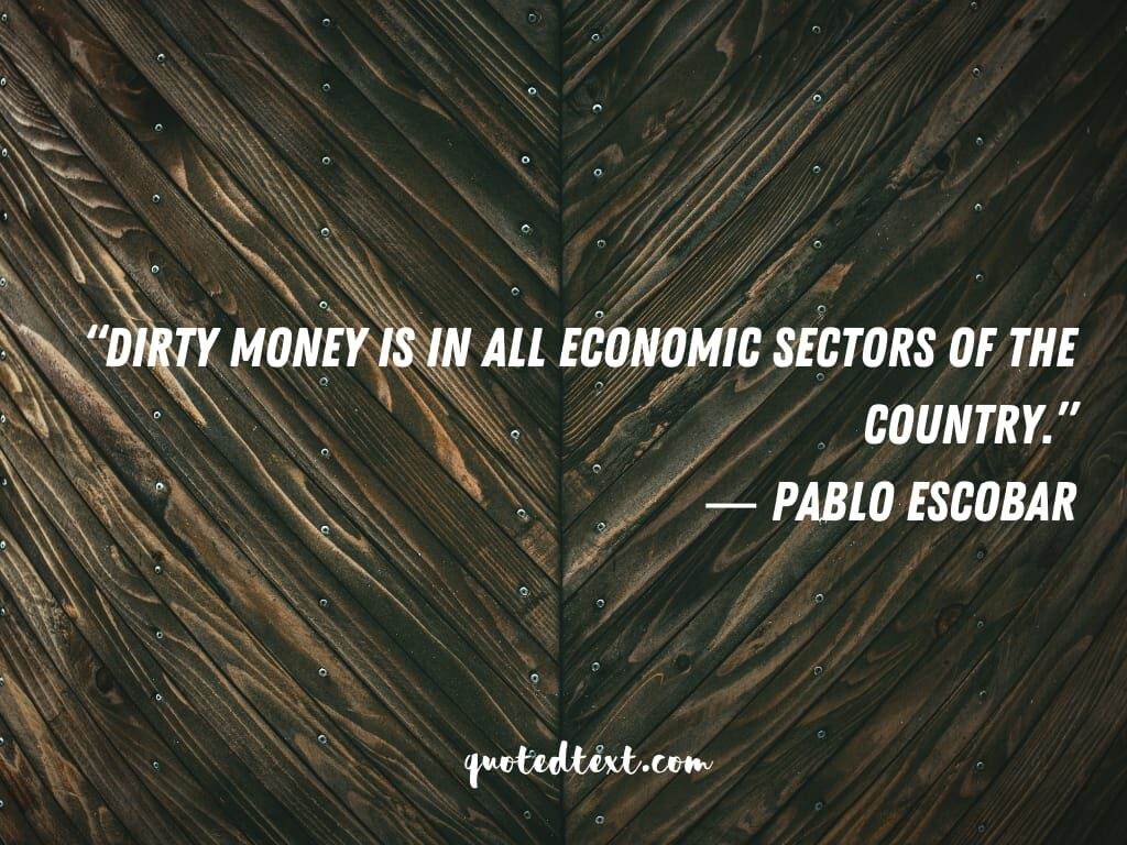 pablo escobar money quotes