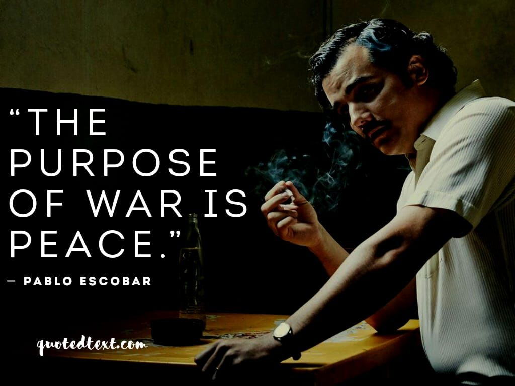pablo escobar quotes on peace