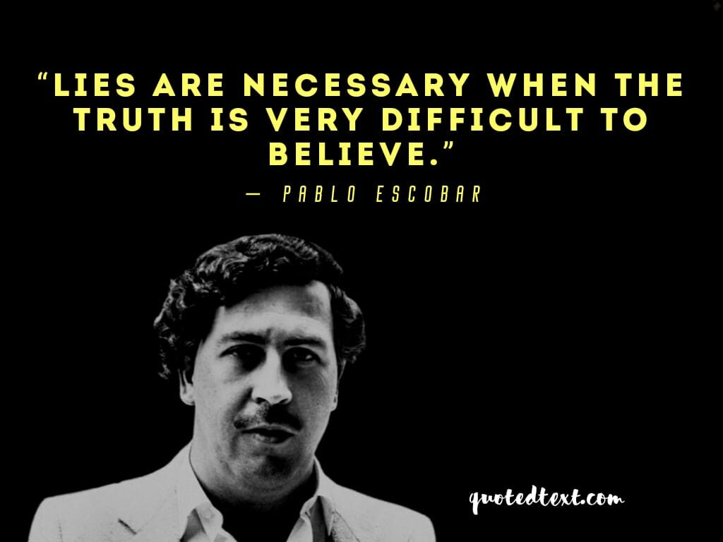 pablo escobar truth quotes