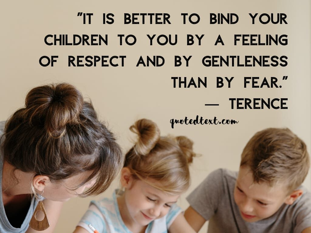 parents quotes on teaching respect to children