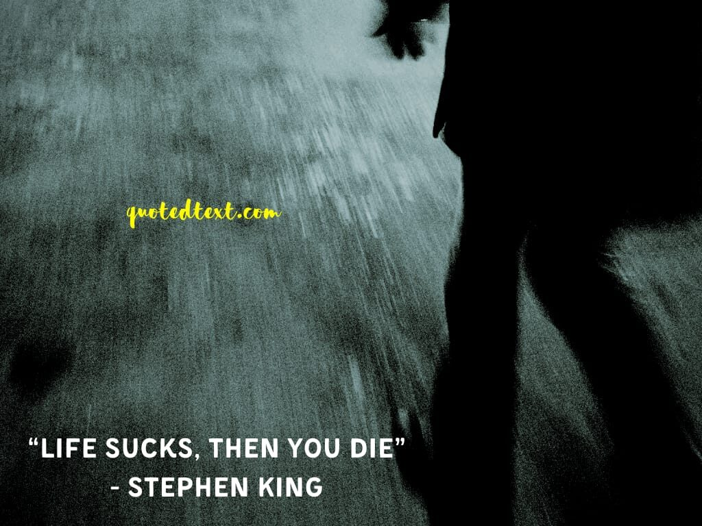 Stephen king quotes on bad life