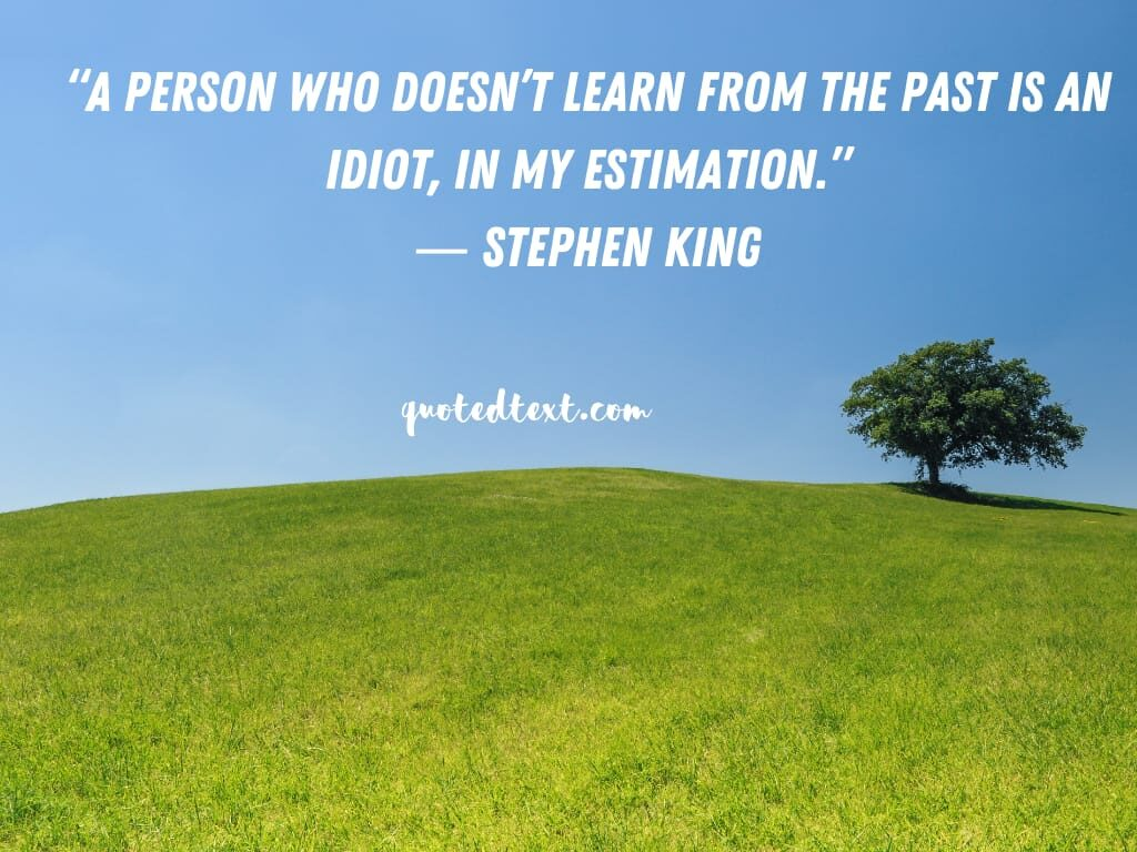 Stephen king quotes on past