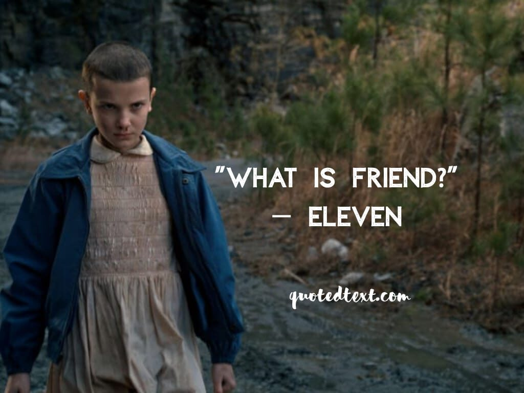 stranger things quotes on what is friend