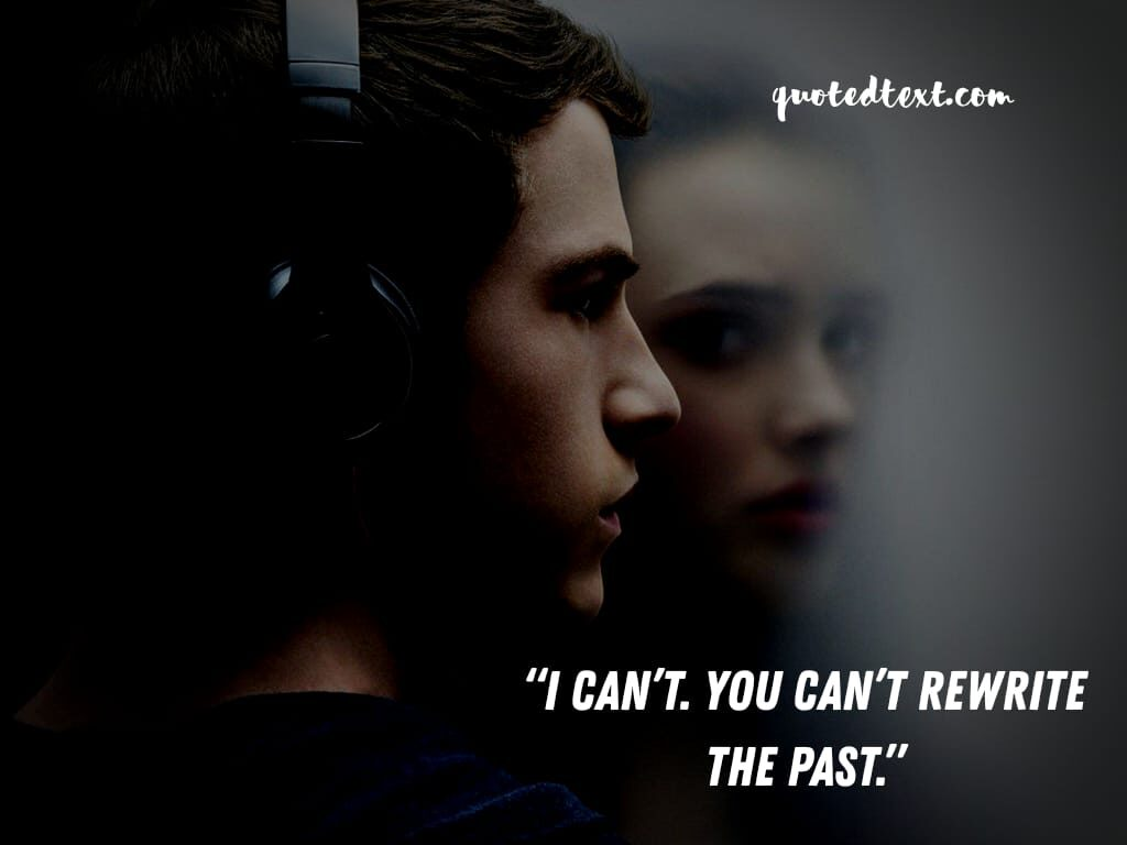 13 reasons why quotes on past