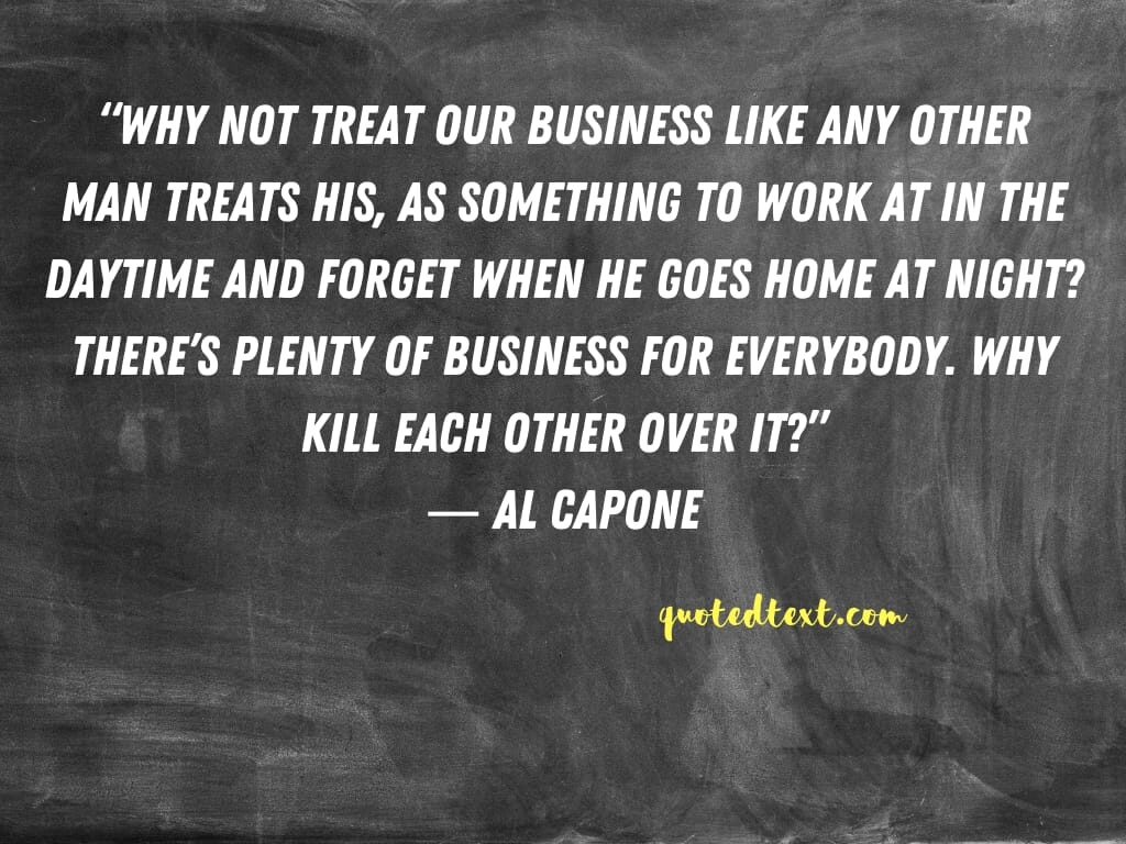al capone quotes on business