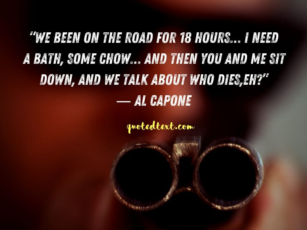 al capone quotes on life