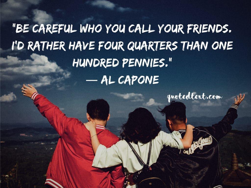 al capone quotes on friends